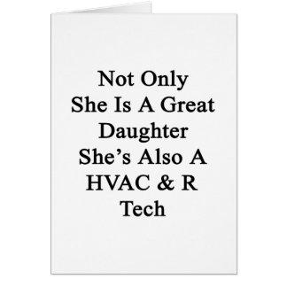 No sólo ella es una gran hija que ella es también tarjeta de felicitación