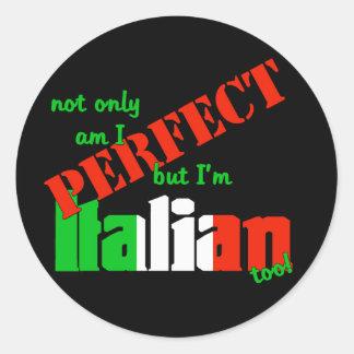 ¡No sólo estoy perfecciono pero soy italiano Pegatina Redonda