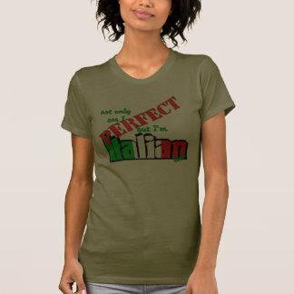 ¡No sólo estoy perfecciono pero soy italiano tambi Camisetas