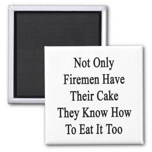 No sólo los bomberos tienen su torta que saben a iman de nevera