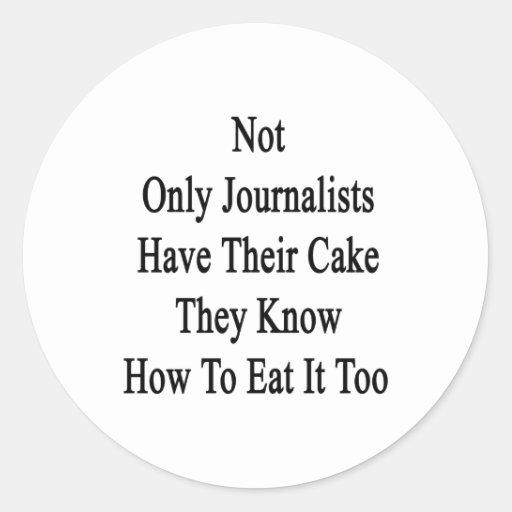 No sólo los periodistas tienen su torta que saben etiqueta redonda