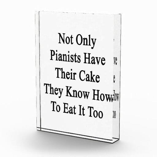 No sólo los pianistas tienen su torta que saben a