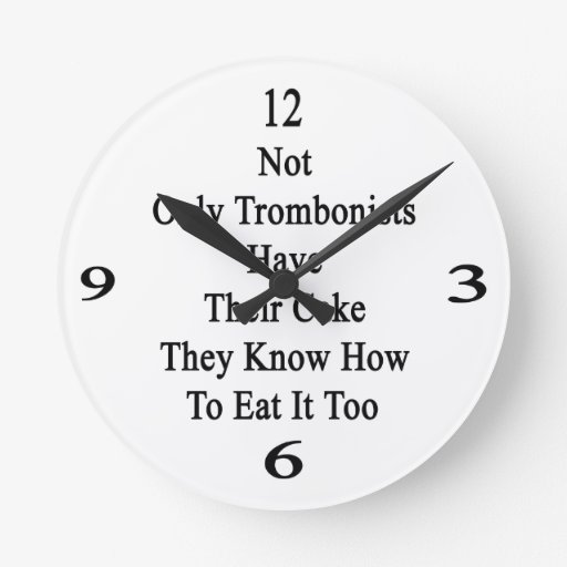 No sólo los trombones tienen su torta que saben reloj redondo mediano