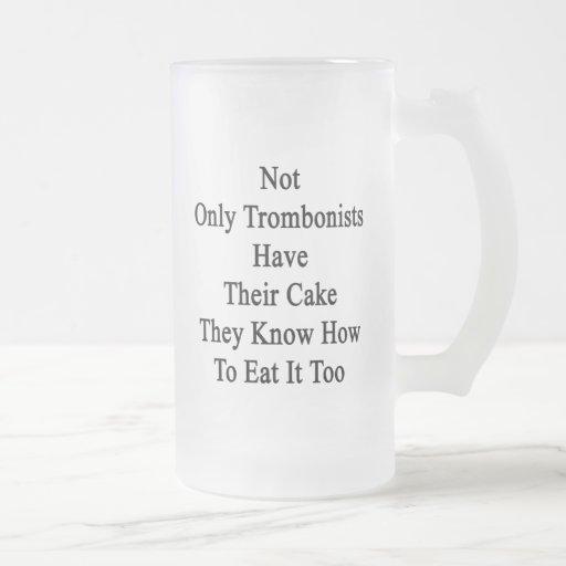 No sólo los trombones tienen su torta que saben taza