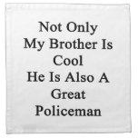 No sólo mi Brother es fresco él es también un gran Servilletas Imprimidas