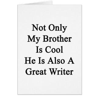 No sólo mi Brother es fresco él es también un gran Felicitación