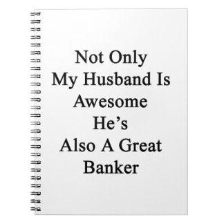 No sólo mi marido es impresionante él es también libretas espirales