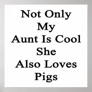 No sólo mi tía Is Cool She Also ama cerdos Póster