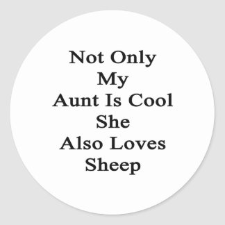 No sólo mi tía Is Cool She Also ama ovejas Pegatina Redonda