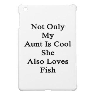 No sólo mi tía Is Cool She Also ama pescados