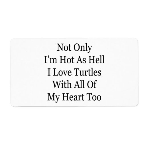 No sólo soy caliente pues las tortugas del amor de etiqueta de envío