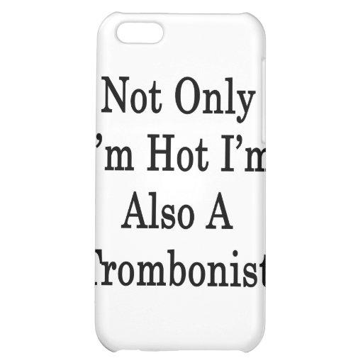 No sólo soy caliente yo soy también trombón