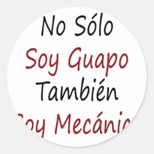 No Solo Soy Guapo Tambien Soy Mecanico Classic Round Sticker