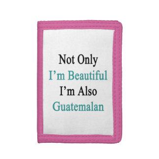No sólo soy hermoso yo soy también guatemalteco