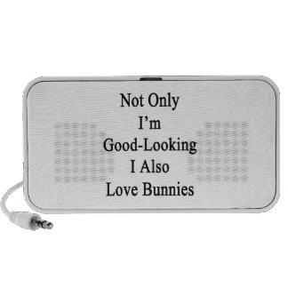 No sólo soy I apuesto también amo conejitos Laptop Altavoces