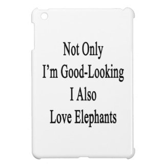 No sólo soy I apuesto también amo elefantes