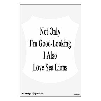 No sólo soy I apuesto también amo leones marinos Vinilo