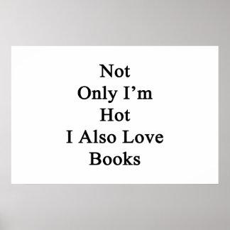 No sólo soy I caliente también amo los libros Póster