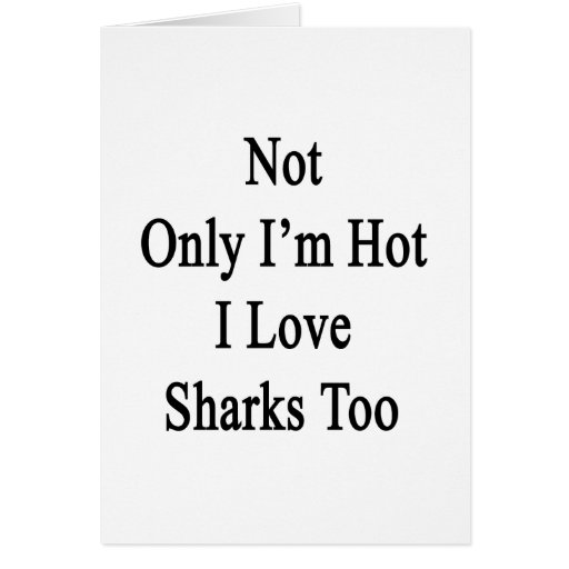 No sólo soy tiburones calientes del amor de I tamb Tarjeton