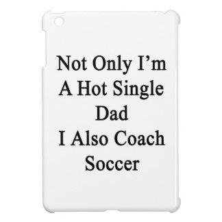 No sólo soy un solo papá caliente que I también