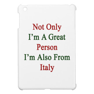 No sólo soy una gran persona que soy también de