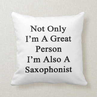No sólo soy una gran persona que soy también un almohadas