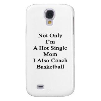 No sólo soy una madre soltera caliente que I Funda Para Galaxy S4