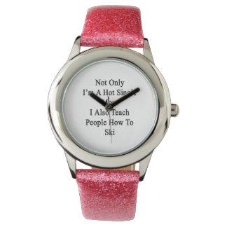 No sólo soy una madre soltera caliente que también relojes de mano