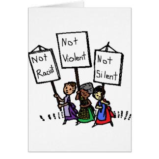 ¡No somos racistas, violentos, o silenciosos! Tarjeta De Felicitación