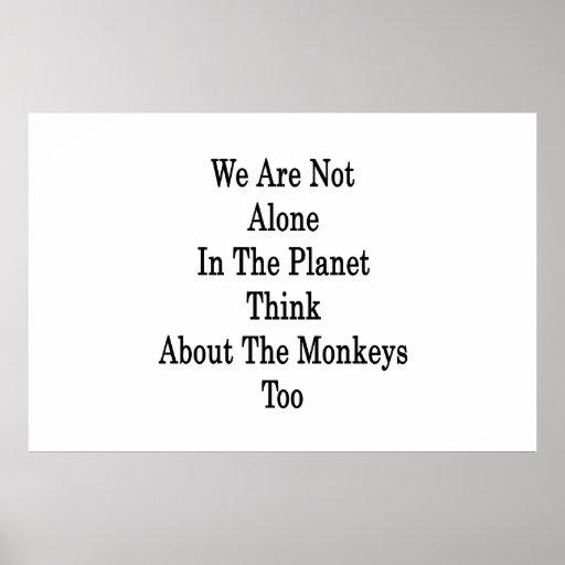 No somos solos en el planeta pensamos en el lunes póster
