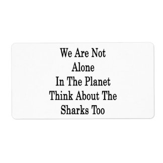 No somos solos en el planeta pensamos en el Sha Etiqueta De Envío