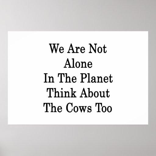 No somos solos en el planeta pensamos en la vaca impresiones