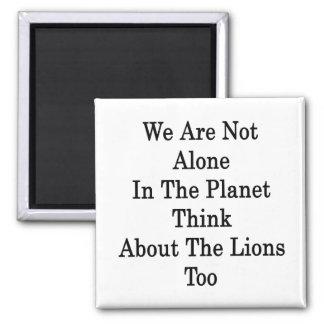 No somos solos en el planeta pensamos en Lio Imán Cuadrado