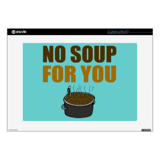 """No Soup For You 15"""" Laptop Decals"""