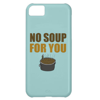 No Soup For You Case For iPhone 5C