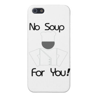 No Soup For You Cover For iPhone 5