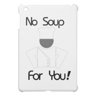 No Soup For You iPad Mini Cover