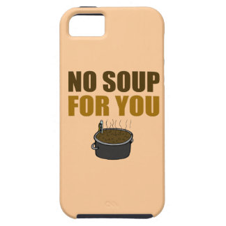 No Soup For You iPhone 5 Covers