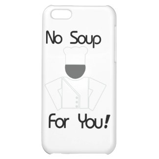 No Soup For You iPhone 5C Cases
