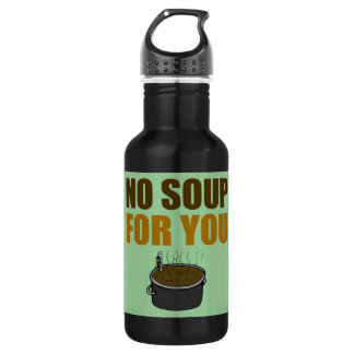 No Soup For You 18oz Water Bottle