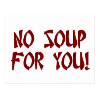 No Soup For You! Postcard