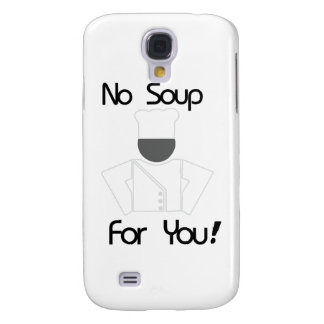 No Soup For You Samsung Galaxy S4 Cases