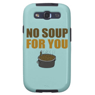 No Soup For You Samsung Galaxy SIII Covers