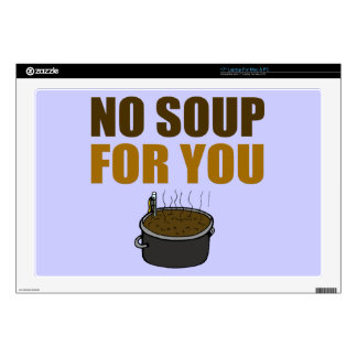 No Soup For You Skins For Laptops