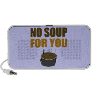 No Soup For You Speaker System