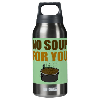 No Soup For You Thermos Water Bottle