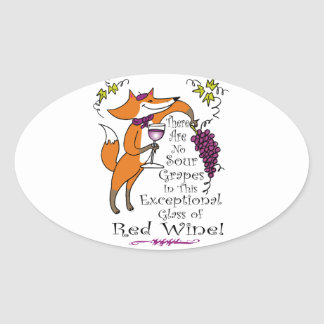 No Sour Grapes in this Exceptional Red Wine Oval Sticker