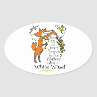 No Sour Grapes in this Fabulous White Wine Oval Sticker