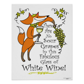 No Sour Grapes in this Fabulous White Wine Poster