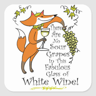 No Sour Grapes in this Fabulous White Wine Square Sticker